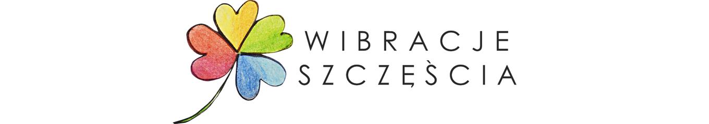 WIBRACJE SZCZĘŚCIA -
